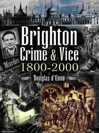Brighton Crime & Vice 1800-2000