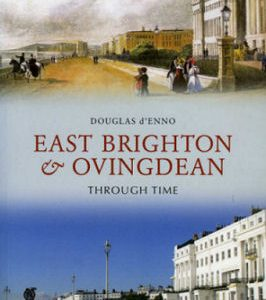East Brighton & Ovingdean Through Time
