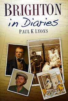 Brighton in Diaries front cover | Paul K Lyons