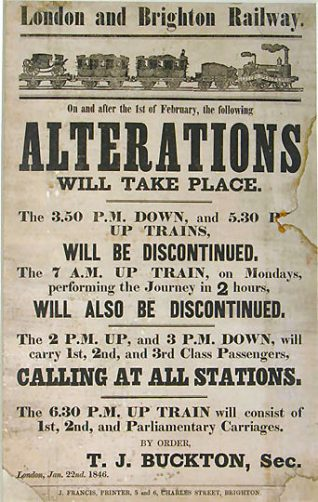 This is a paper poster with black print advertising timetable alterations for London and Brighton Railway from the 1 February 1846, by order of the secretary T. J. Buckton on 22 January 1846. There is an illustration of an early steam train across the top of the poster. The poster was printed by J. Francis in Brighton.   Image reproduced with kind permission of The Royal Pavilion and Museums Brighton and Hove