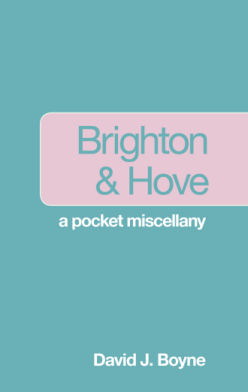 Brighton and Hove: a pocket miscellany