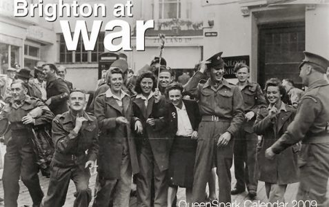 Brighton At War: QueenSpark calendar 2009